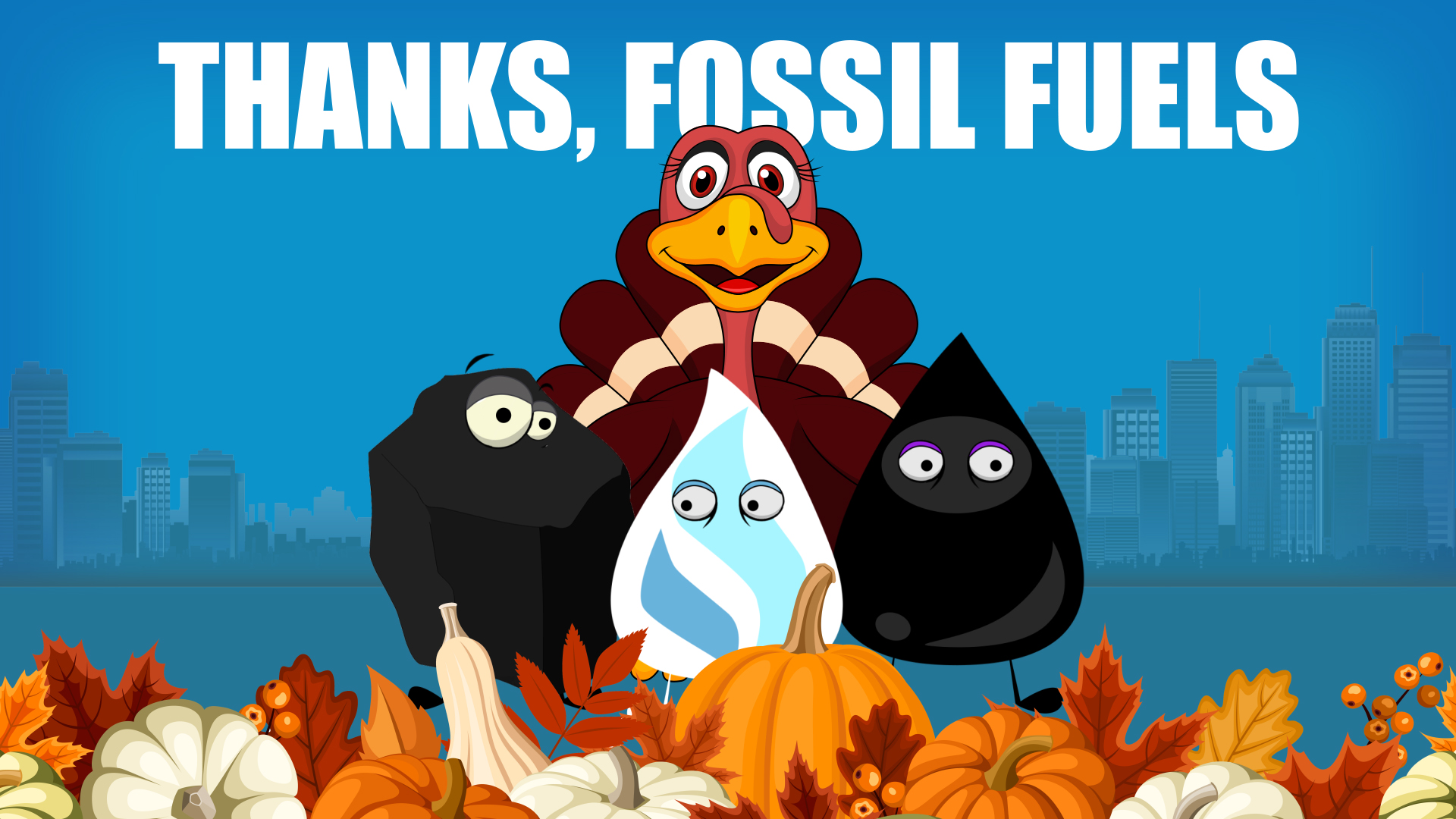 Thanks, Fossil Fuels